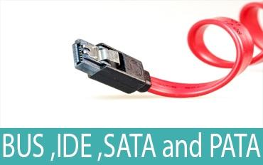 BUS ,IDE ,SATA and PATA