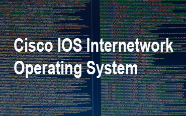 Cisco IOS Internetwork Operating System