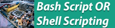 Bash Script OR shell scripting